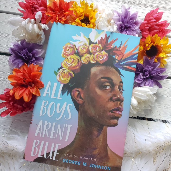 All Boys Aren't Blue by George M.Johnson
