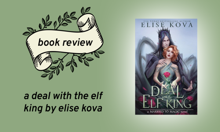 A Deal with the Elf King (Married to Magic #1) by Elise Kova