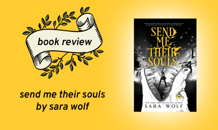 Send Me Their Souls (Bring Me Their Hearts #3) by Sara Wolf